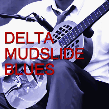 Muddy Waters - Delta Mudslide Blues