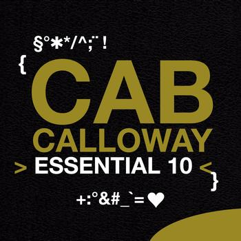 Cab Calloway - Cab Calloway: Essential 10