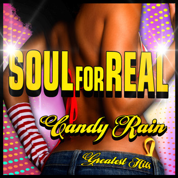 Soul For Real - Candy Rain - Greatest Hits