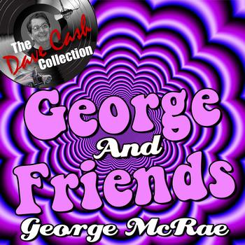George McCrae - George And Friends - [The Dave Cash Collection]