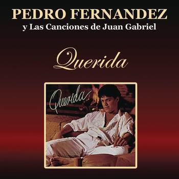 """Pedrito Fernandez - Pedro Fernández  Y Las Canciones de Juan Gabriel """"Querida"""""""