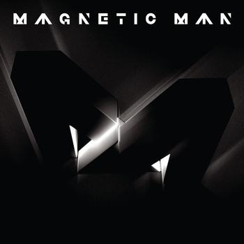Magnetic Man - Magnetic Man