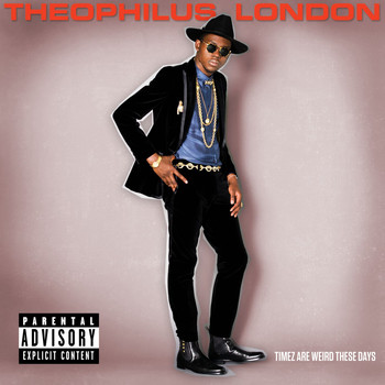 Theophilus London - Timez Are Weird These Days