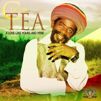 Cocoa Tea - A Love Like Yours and Mine - Single
