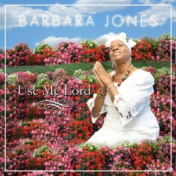 Barbara Jones - Use Me Lord