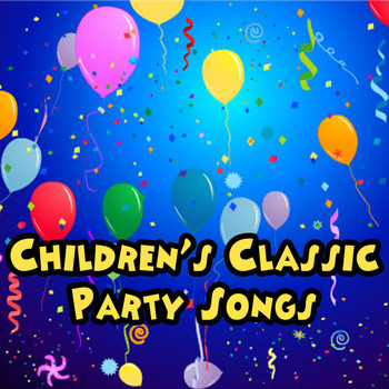 Childrens classic party songs 2 childrens classics for Classic house party songs