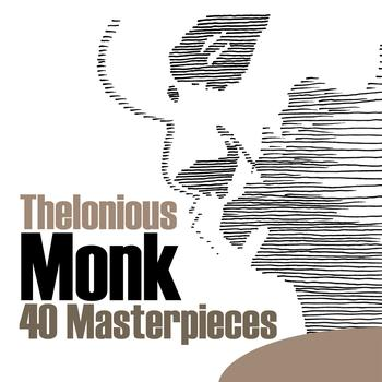 Thelonious Monk - 40 Masterpieces