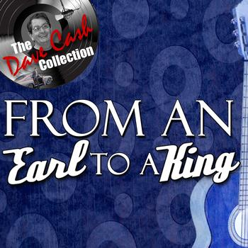 Earl King - From An Earl To A King - [The Dave Cash Collection]