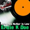 Ernie K Doe - More Than Mother-In-Law - [The Dave Cash Collection]