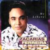 Zacarias Ferreira - Me Libere