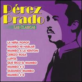 Perez Prado - Las Clasicas