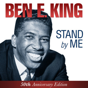 Ben E. King - Ben E. King - Stand By Me - 50th Anniversary Edition