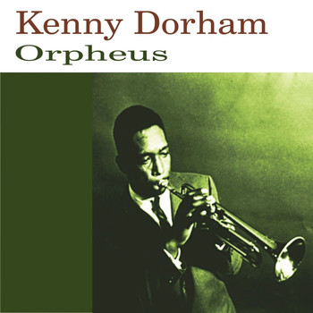 Kenny Dorham - Orpheus