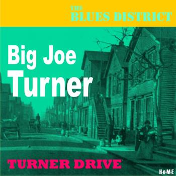 Big Joe Turner - Turner Drive (The Blues District)