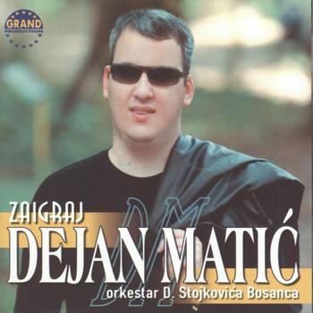 Dejan Matic - Zaigraj