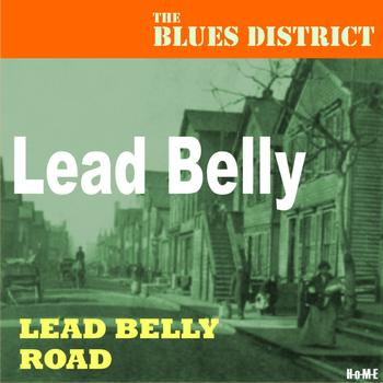 Lead Belly - Lead Belly Road (The Blues District)