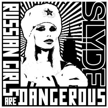 Slyde - Russian Girls Are Dangerous
