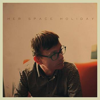 Her Space Holiday - Her Space Holiday