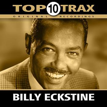 Billy Eckstine - Top 10 Trax