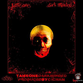 """Tame One - """"Dark Minded"""""""