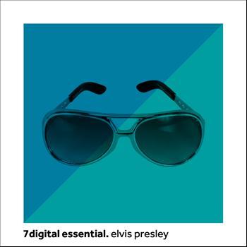 Elvis Presley - 7digital Essential:Elvis Presley