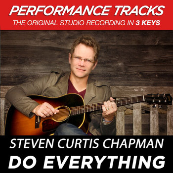 Steven Curtis Chapman - Do Everything (Performance Tracks) - EP