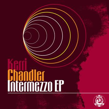Kerri Chandler - Intermezzo EP