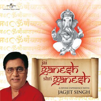 Jagjit Singh - Jai Ganesh Shri Ganesh