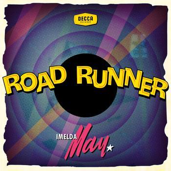 Imelda May - Roadrunner