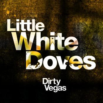 Dirty Vegas - Little White Doves (Part 2)