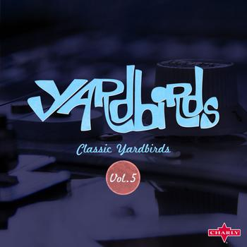 The Yardbirds - Classic Yardbirds Vol.5