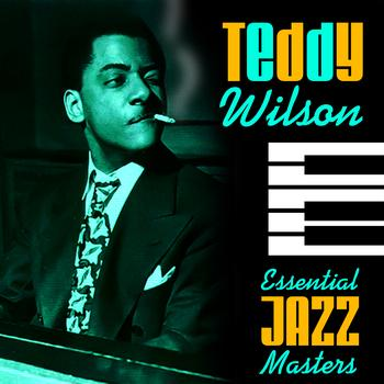 Teddy Wilson - Essential Jazz Masters