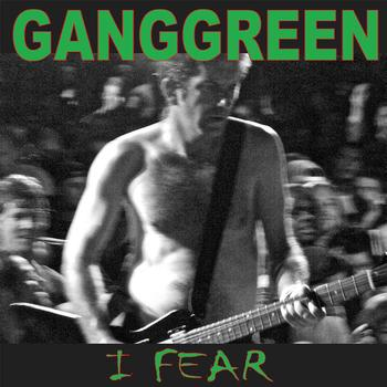 Gang Green - I Fear / The Other Place