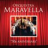 Orquestra Maravella - 50è Aniversari
