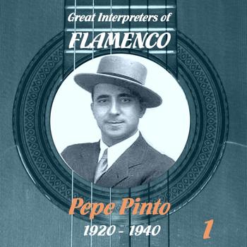 Pepe Pinto - Great Interpreters of Flamenco - Pepe Pinto Vol. 1, 1920 - 1940