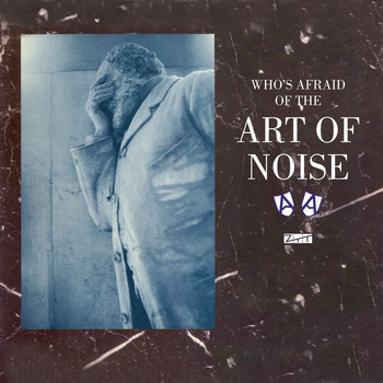 Art Of Noise - Who's Afraid of the Art of Noise (DeLuxe)