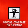 Groove Coverage - On The Radio