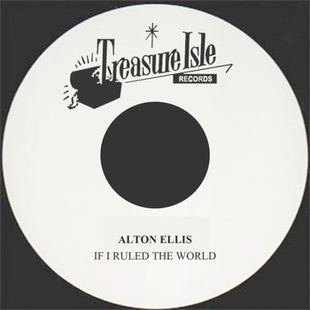 Alton Ellis - If I Ruled The World