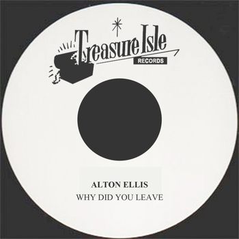 Alton Ellis - Why Did You Leave