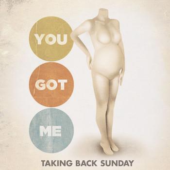 Taking Back Sunday - You Got Me