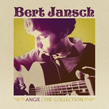 Bert Jansch - Angie: The Collection