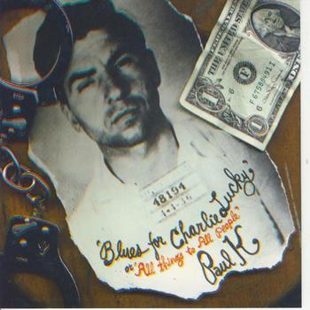 Paul K - Blues For Charlie Lucky