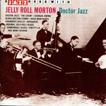 Jelly Roll Morton - A Jazz Hour With Jelly Roll Morton: Doctor Jazz