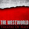Theatre of Hate - The Westworld