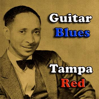 Tampa Red - Guitar Blues