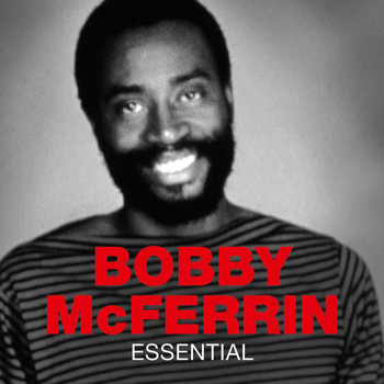 Bobby McFerrin - Essential