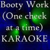 T-Pain feat Joe Galaxy Karaoke Band - Booty Work (One cheek at a time) (Karaoke)