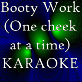 T-Pain feat Joe Galaxy Karaoke Band - Booty Work (One cheek at a time) (Karaoke)