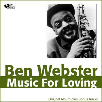 Ben Webster - Music for Loving (Original Album plus Bonus Track)