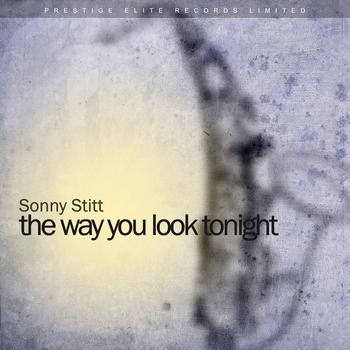 Sonny Stitt - The Way You Look Tonight